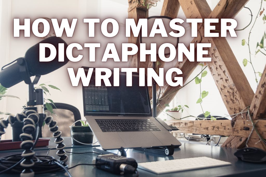 dictaphone writing