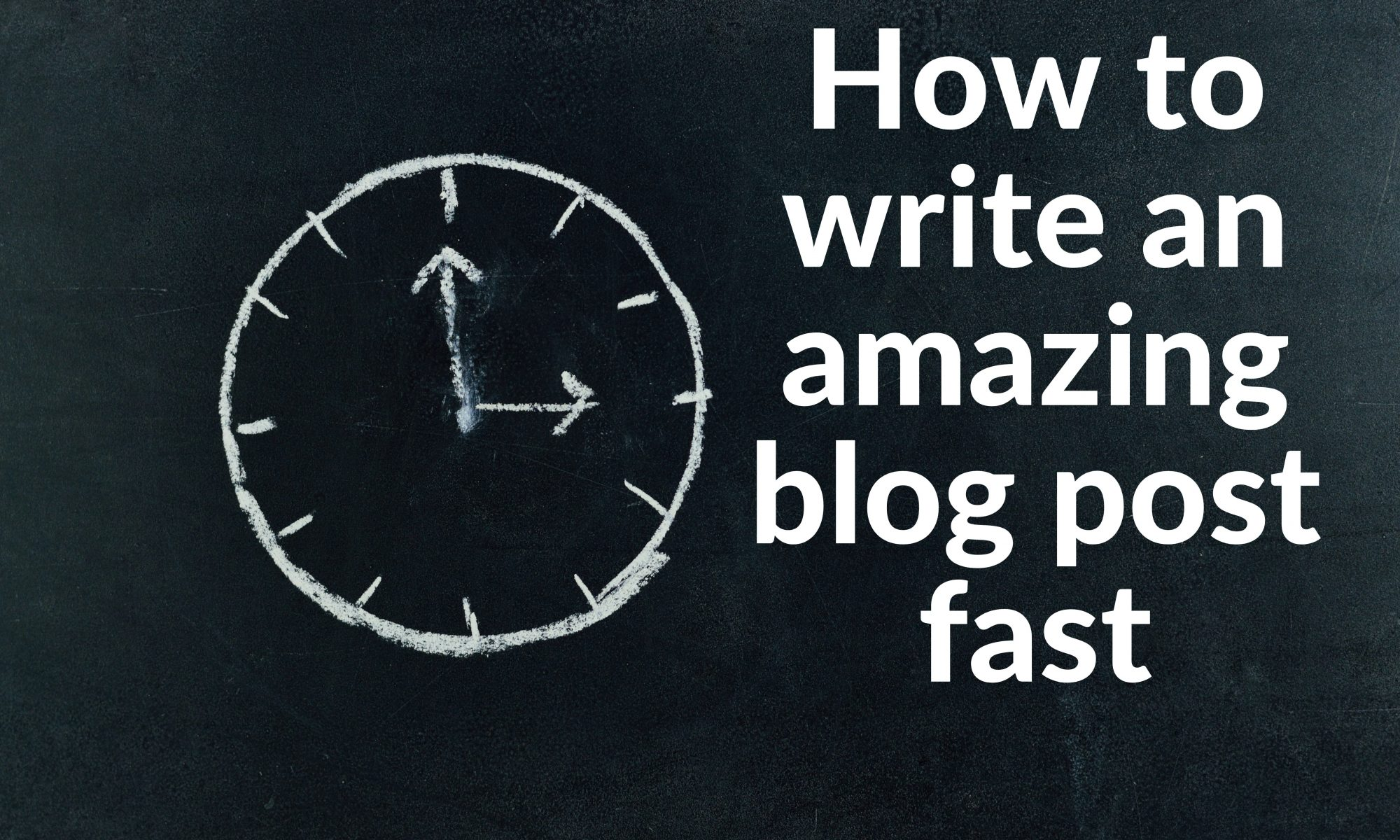 Write great blog posts faster